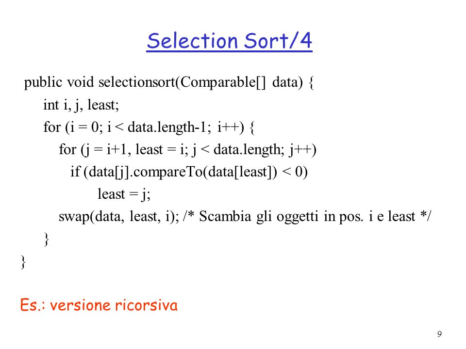 Selection Sort/4 public void selectionsort(Comparable[] data) {